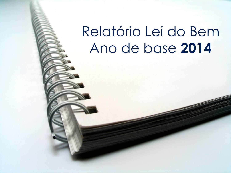 O relatório da Lei do Bem 2014 já está disponível